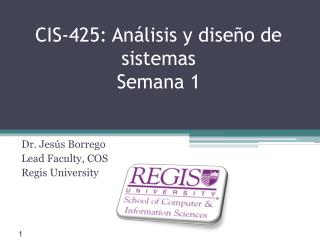 CIS-425: An�lisis y dise�o de sistemas Semana 1