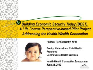 Padmini Parthasarathy, MPH Family, Maternal and Child Health Programs Contra Costa Health Services