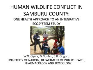 HUMAN WILDLIFE CONFLICT IN SAMBURU COUNTY:  ONE HEALTH APPROACH TO AN INTEGRATIVE ECOSYSTEM STUDY