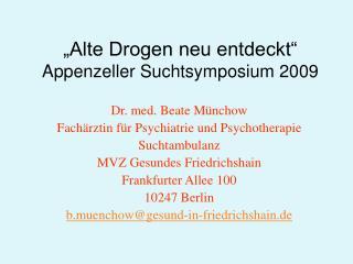 Alte Drogen neu entdeckt  Appenzeller Suchtsymposium 2009