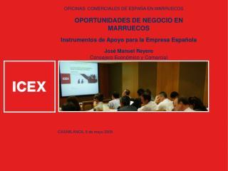 OFICINAS  COMERCIALES DE ESPA�A EN MARRUECOS