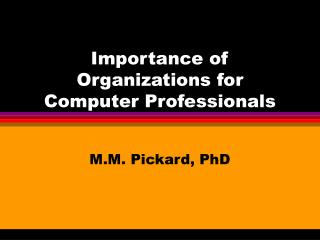 Importance of Organizations for  Computer Professionals