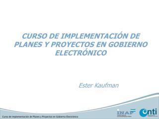 CURSO DE IMPLEMENTACIÓN DE PLANES Y PROYECTOS EN GOBIERNO ELECTRÓNICO