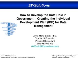 Anne Marie Smith, PhD. Director of Education Principal Consultant EWSolutions, Inc.