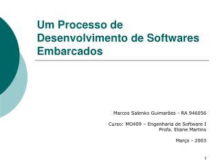 Um Processo de Desenvolvimento de Softwares Embarcados
