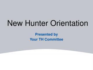 New Hunter Orientation