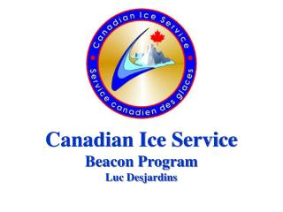 Canadian Ice Service Beacon Program Luc Desjardins
