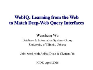 WebIQ: Learning from the Web  to Match Deep-Web Query Interfaces