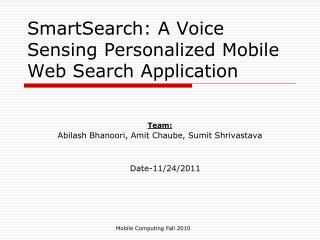 SmartSearch: A Voice Sensing Personalized Mobile Web Search Application