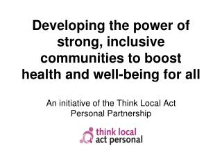 Developing the power of strong, inclusive communities to boost health and well-being for all
