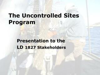 The Uncontrolled Sites Program