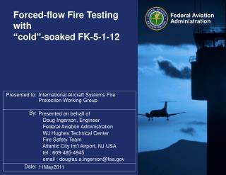 "Forced-flow Fire Testing with ""cold""-soaked FK-5-1-12"