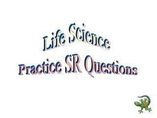 Life Science  Practice SR Questions