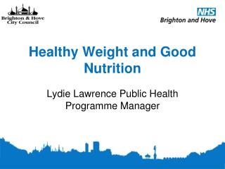 Healthy Weight and Good Nutrition
