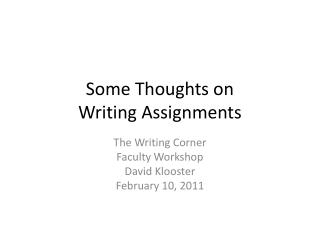 Some Thoughts on  Writing Assignments