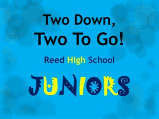 Two Down, Two To Go! Reed  High  School