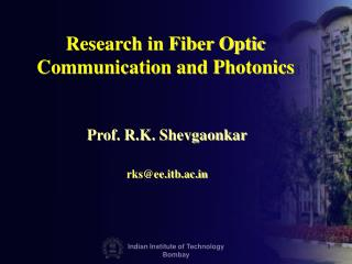 Research in Fiber Optic Communication and Photonics