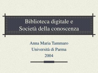 Biblioteca digitale e  Società della conoscenza