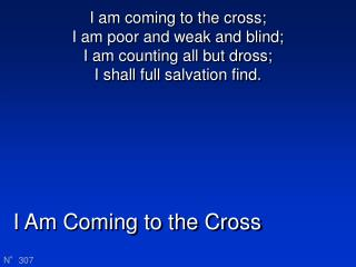 I Am Coming to the Cross