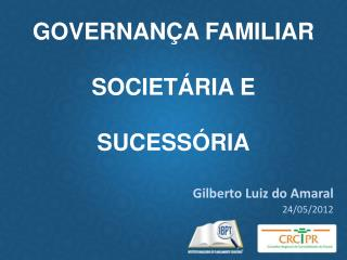 GOVERNANÇA FAMILIAR SOCIETÁRIA E  SUCESSÓRIA