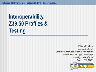 Interoperability, Z39.50 Profiles & Testing