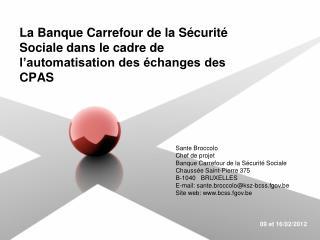 La Banque Carrefour de la Sécurité Sociale dans le cadre de l'automatisation des échanges des CPAS