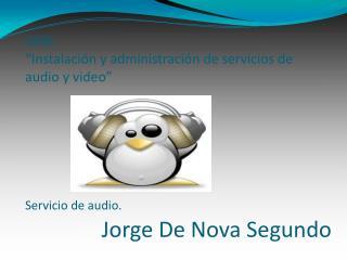 """UD8: """"Instalación y administración de servicios de audio y video"""" Servicio de audio."""