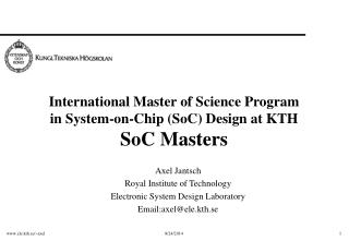 International Master of Science Program  in System-on-Chip (SoC) Design at KTH SoC Masters