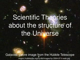 Scientific Theories about the structure of the Universe