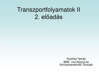 Transzportfolyamatok II 2. el?ad�s