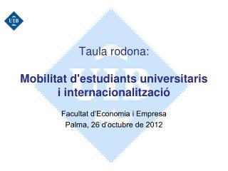 Taula rodona: Mobilitat d'estudiants universitaris i internacionalització