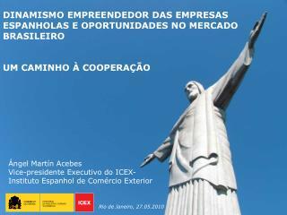 DINAMISMO EMPREENDEDOR DAS EMPRESAS ESPANHOLAS E OPORTUNIDADES NO MERCADO BRASILEIRO