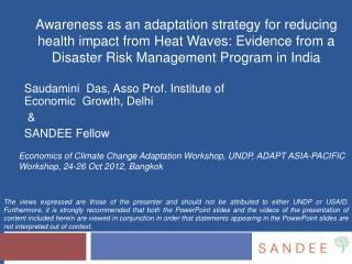 Saudamini  Das, Asso Prof. Institute of Economic  Growth, Delhi  &