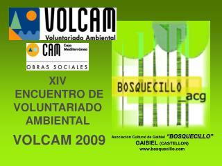 XIV  ENCUENTRO DE VOLUNTARIADO AMBIENTAL VOLCAM 2009