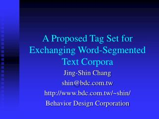 A Proposed Tag Set for Exchanging Word-Segmented Text Corpora
