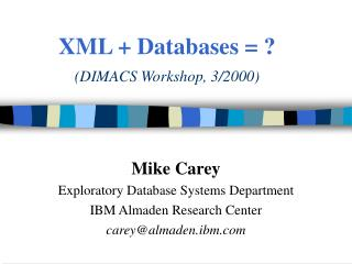 XML + Databases = ? (DIMACS Workshop, 3/2000)