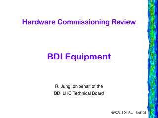 Hardware Commissioning Review BDI Equipment