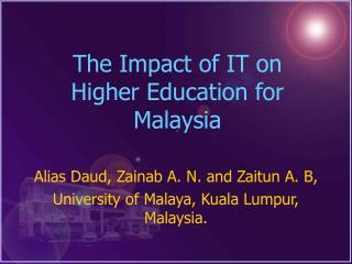 The Impact of IT on Higher Education for Malaysia