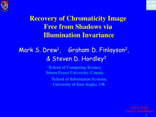 Recovery of Chromaticity Image  Free from Shadows via  Illumination Invariance