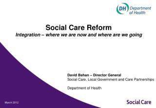 Social Care Reform Integration � where we are now and where are we going