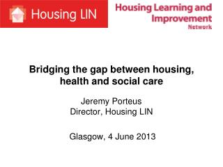 Bridging the gap between housing, health and social care