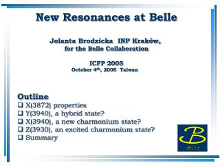 New Resonances at Belle Jolanta Brodzicka  INP Kraków,  for the Belle Collaboration ICFP 2005