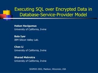 Executing SQL over Encrypted Data in Database-Service-Provider Model