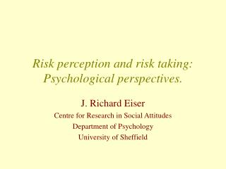 Risk perception and risk taking: Psychological perspectives.