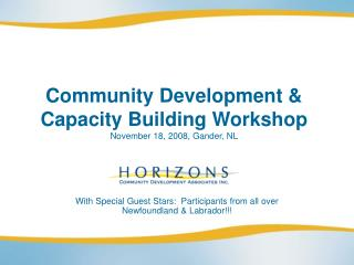 Community Development  Capacity Building Workshop November 18, 2008, Gander, NL