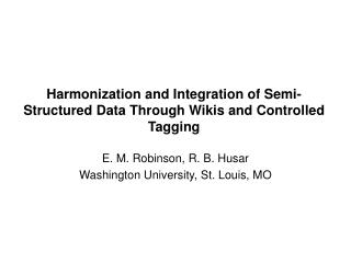 Harmonization and Integration of Semi-Structured Data Through Wikis and Controlled Tagging