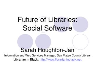 Future of Libraries: Social Software