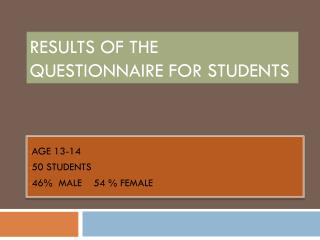 RESULTS OF THE QUESTIONNAIRE FOR STUDENTS