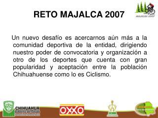 RETO MAJALCA 2007