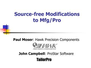 Source-free Modifications  to Mfg/Pro